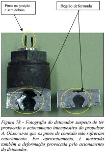 Figura 78 - Fotografia do detonador suspeito de ter provocado o acionamento intempestivo do propulsor A